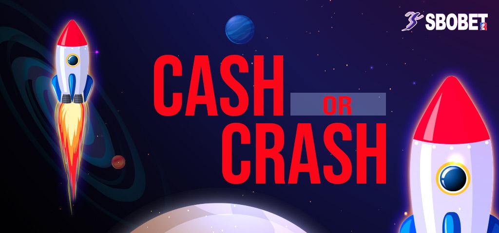 เเนะนำ Cash Or Crash ทายเวลาของการระเบิดของจรวดที่ท่านได้ขึ้น